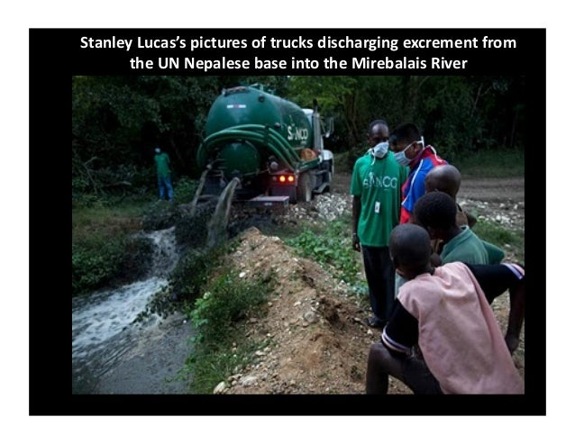Pictures of trucks discharging excrement from the UN Nepalese base into the Mirebalais River in 2010 by Stanley Lucas
