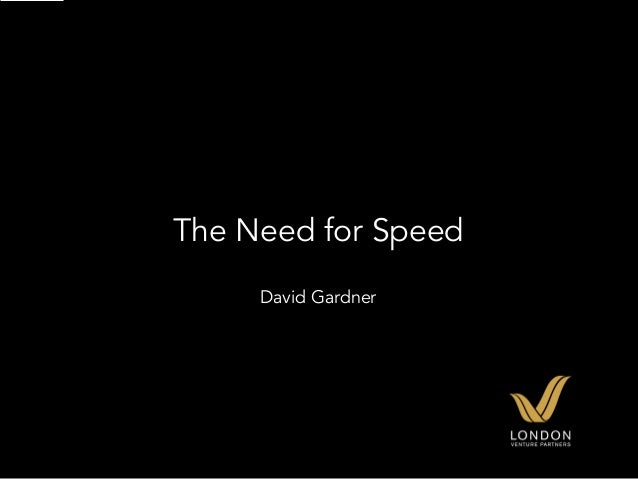 The Need for Speed     David Gardner