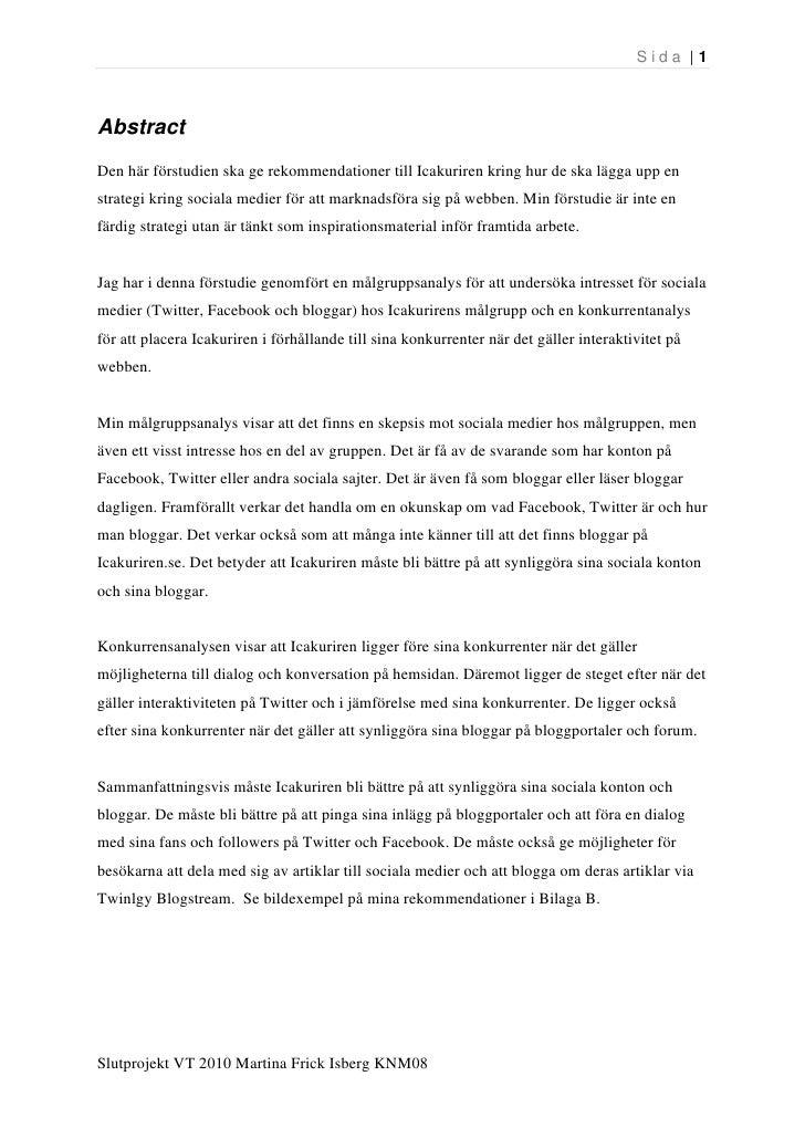 Sida  1    Abstract Den här förstudien ska ge rekommendationer till Icakuriren kring hur de ska lägga upp en strategi krin...