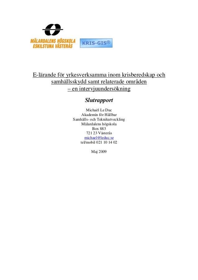 E-lärande för yrkesverksamma inom krisberedskap och       samhällsskydd samt relaterade områden               – en intervj...