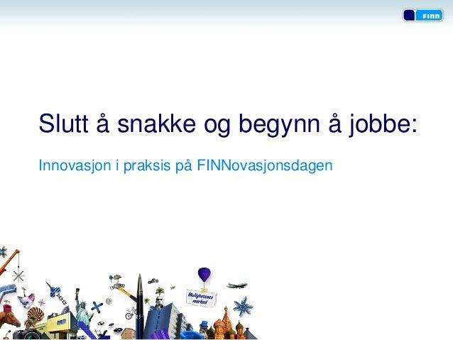 Slutt å snakke og begynn å jobbe:Innovasjon i praksis på FINNovasjonsdagen