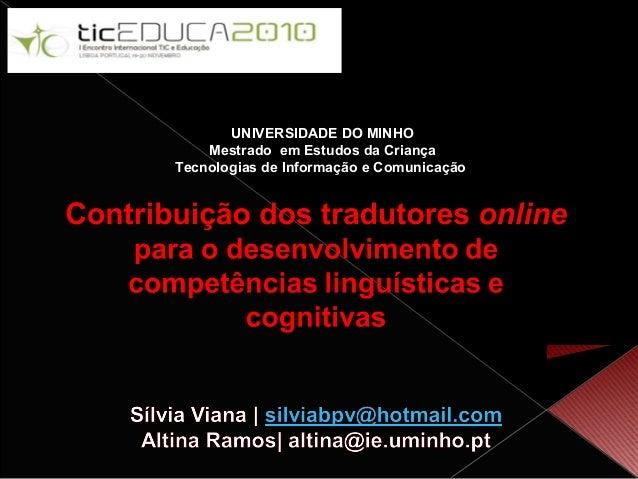UNIVERSIDADE DO MINHO Mestrado em Estudos da Criança Tecnologias de Informação e Comunicação