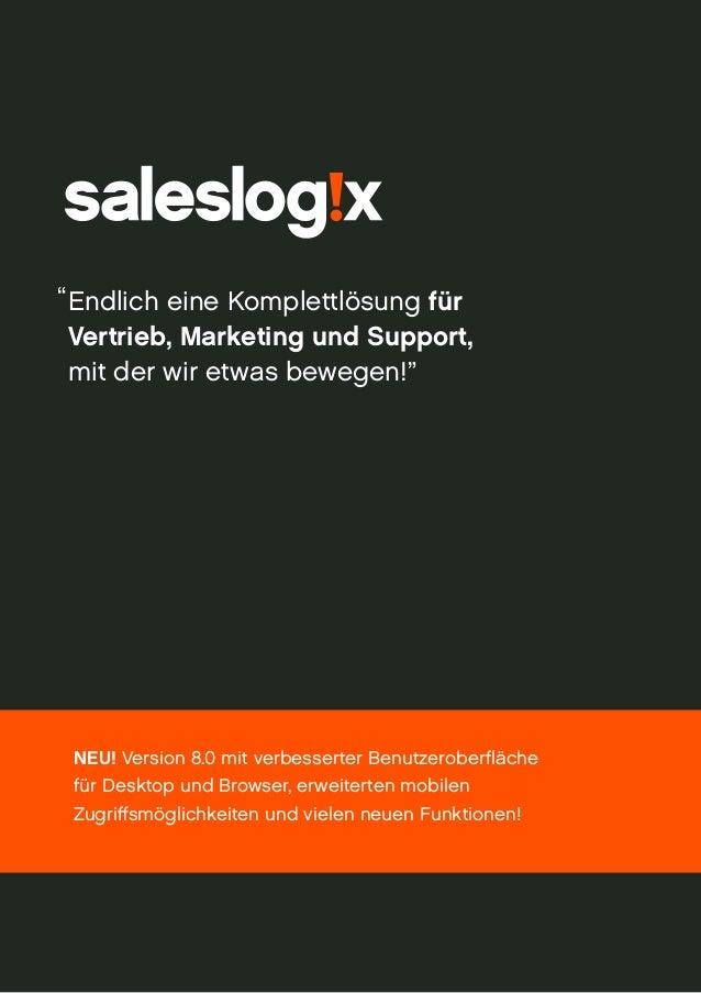 """"""" Endlich eine Komplettlösung für Vertrieb, Marketing und Support, mit der wir etwas bewegen!""""  NEU! Version 8.0 mit verbe..."""