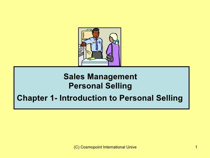 Sales Management  Personal Selling  Chapter 1- Introduction to Personal Selling