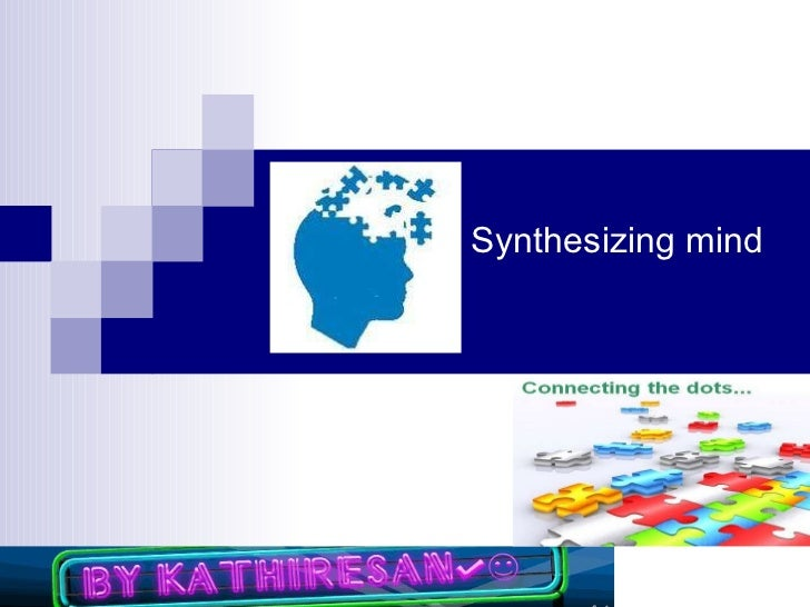 Synthesizing mind