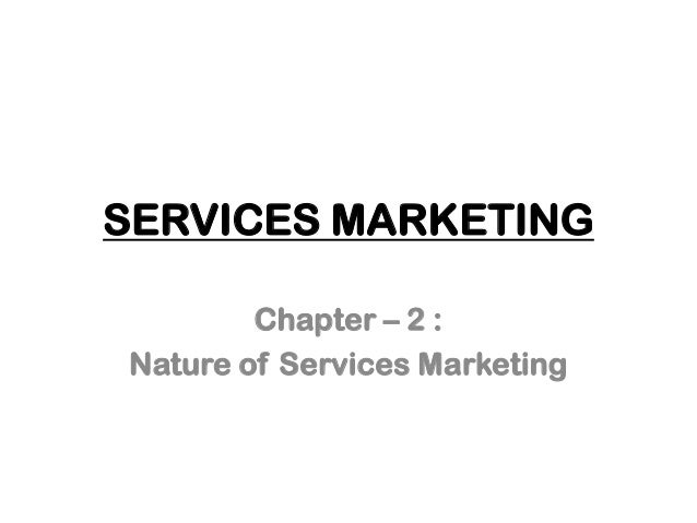 SERVICES MARKETING Chapter – 2 : Nature of Services Marketing