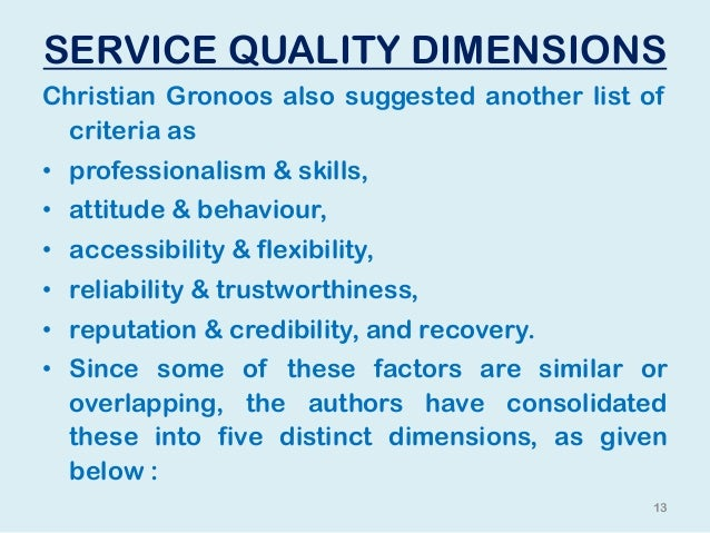 service quality dimension Advertisements: important dimensions of quality formulated by david a garvin david a garvin, a specialist in the area of quality control, argues that quality can.