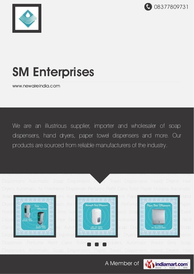 08377809731A Member ofSM Enterpriseswww.newaireindia.comSoap Dispensers Automatic Soap Dispensers Paper Towel Dispensers H...