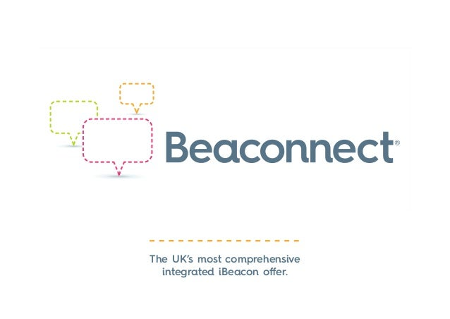 The UK's most comprehensive  integrated iBeacon offer.