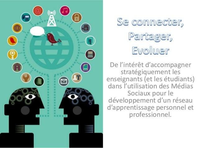 De l'intérêt d'accompagner stratégiquement les enseignants (et les étudiants) dans l'utilisation des Médias Sociaux pour l...