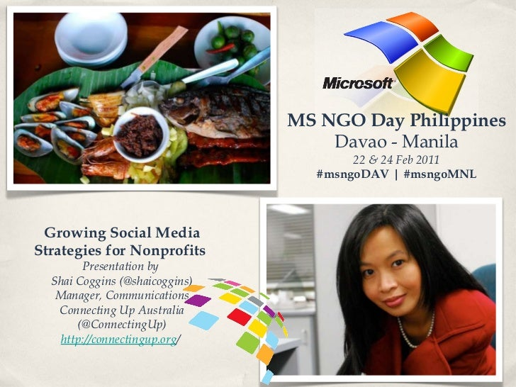 MS NGO Day Philippines Davao - Manila 22 & 24 Feb 2011 #msngoDAV | #msngoMNL Growing Social Media Strategies for Nonprofit...