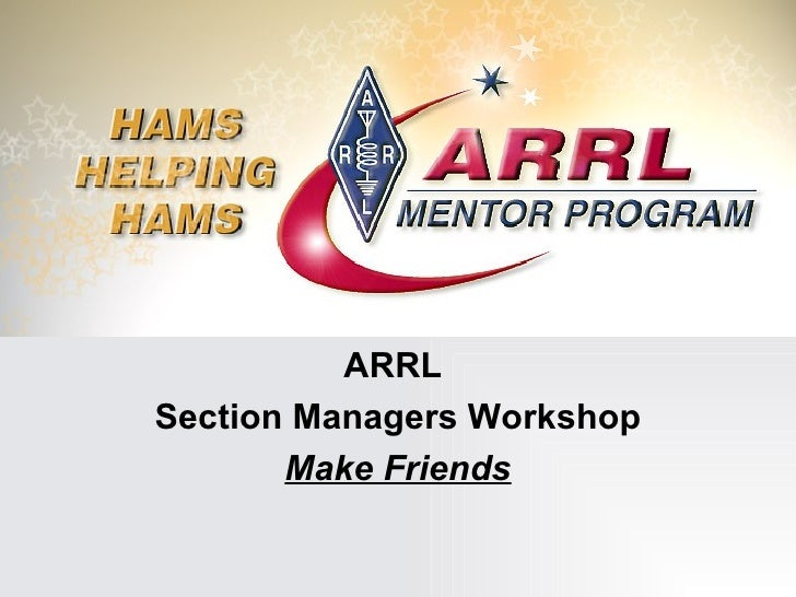 ARRL  Section Managers Workshop Make Friends