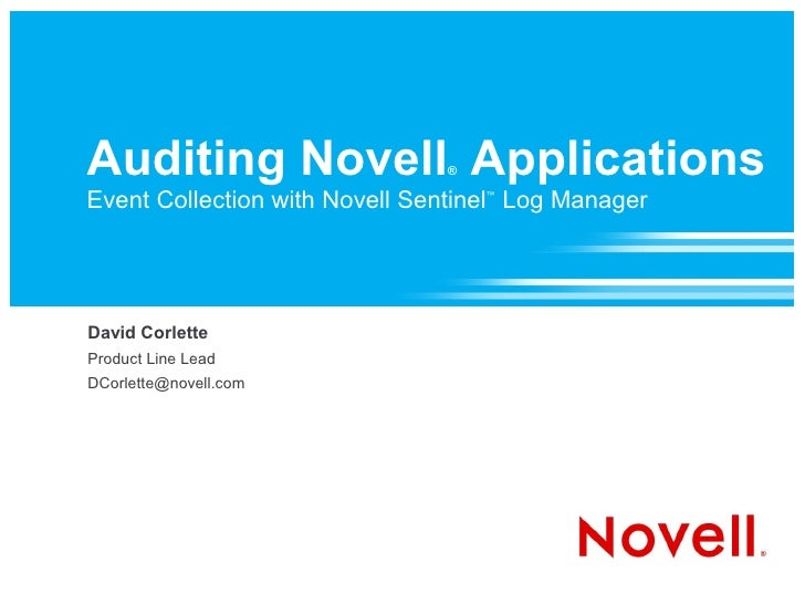 Auditing Novell Applications   ®  Event Collection with Novell Sentinel Log Manager                                    ™  ...