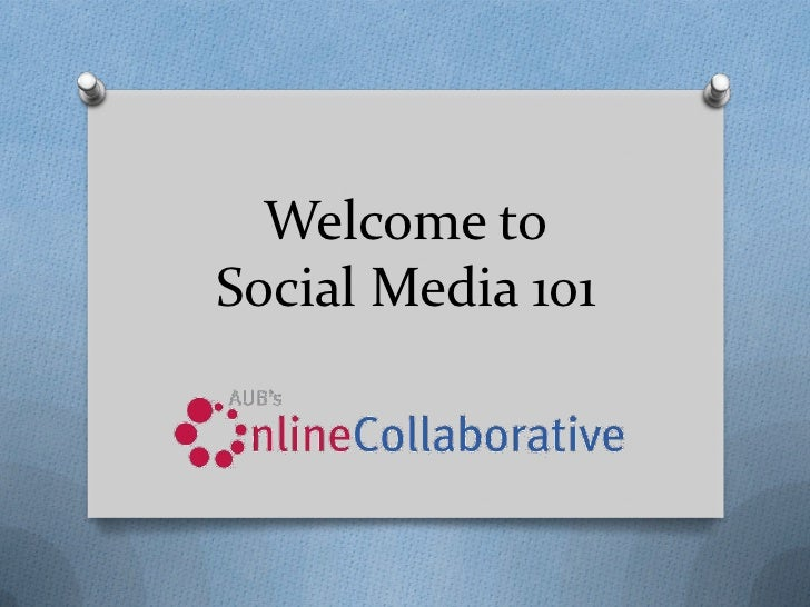 Welcome toSocial Media 101