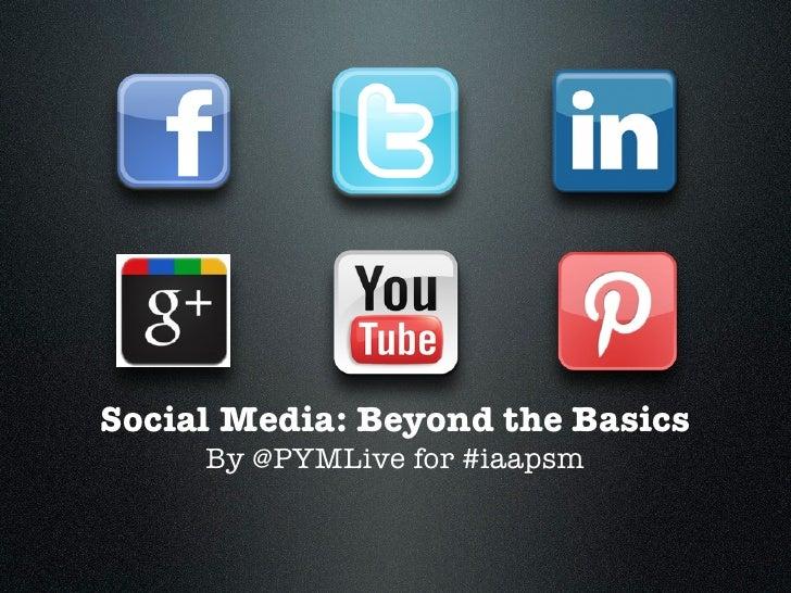 Social Media: Beyond the Basics