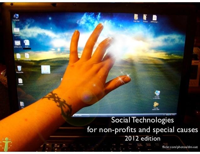 Social Technologiesfor non-profits and special causes           2012 edition                          flickr.com/photos/dm-set