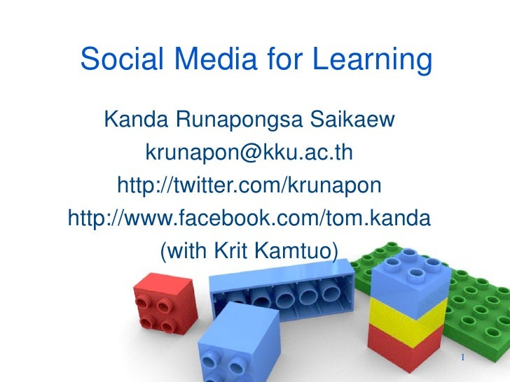 Social Media for Learning     Kanda Runapongsa Saikaew          krunapon@kku.ac.th       http://twitter.com/krunapon http:...