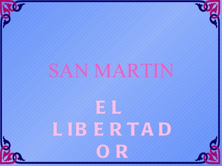 SAN MARTIN EL LIBERTADOR