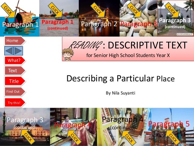 READING : DESCRIPTIVE TEXTfor Senior High School Students Year XDescribing a Particular PlaceBy Nila SuyantiParagraph 1 Pa...