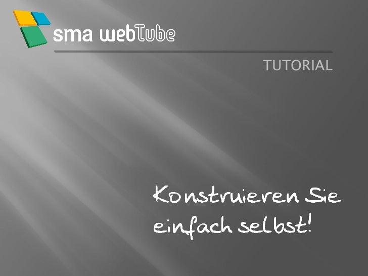 SMA-WebTube Tutorial