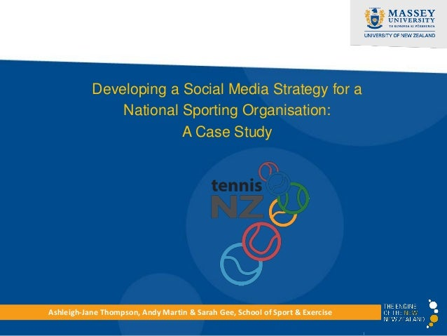 Developing a Social Media Strategy for a               National Sporting Organisation:                        A Case Study...