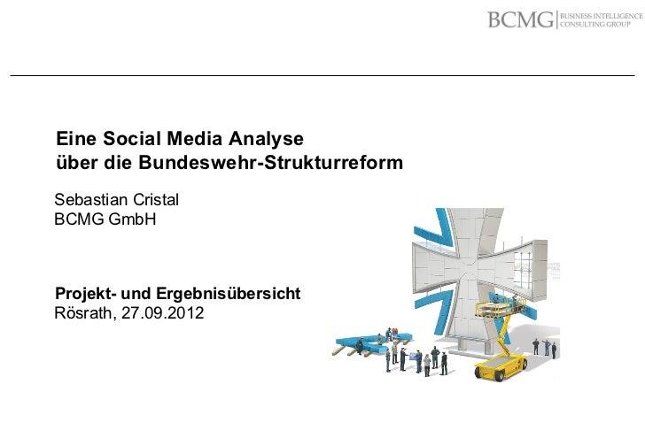 Eine Social Media Analyse             über die Bundeswehr-Strukturreform             Sebastian Cristal             BCMG Gm...