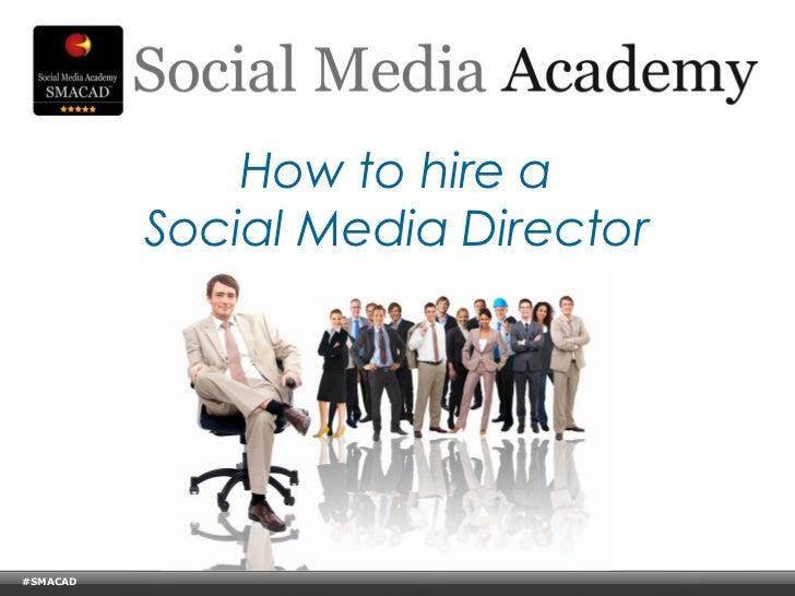 How to hire a                       Social Media Director#SMACAD    © Copyright Xeequa Corp. 2008