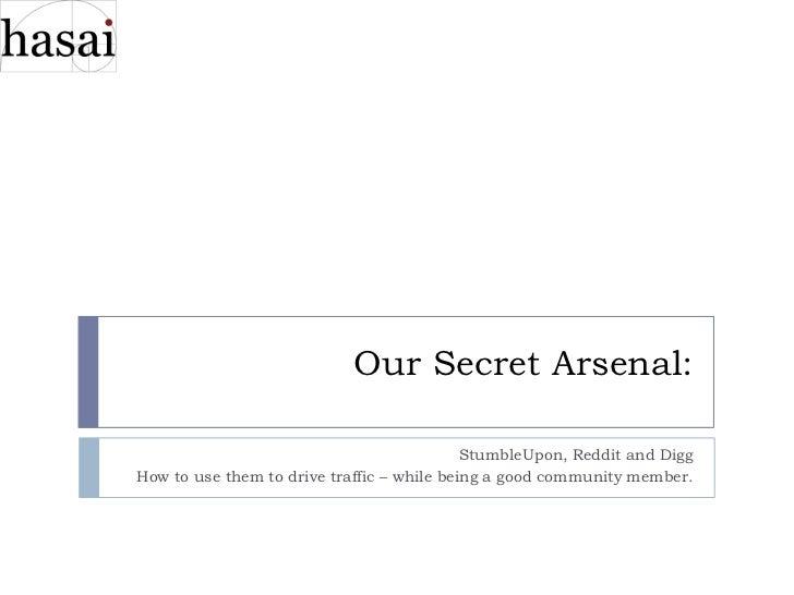 Our Secret Arsenal: StumbleUpon, Reddit and Digg
