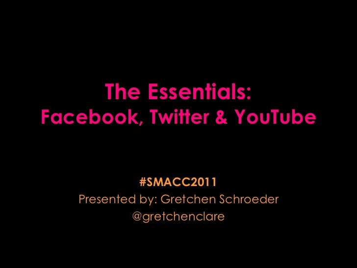 The Essentials: Facebook, Twitter & YouTube