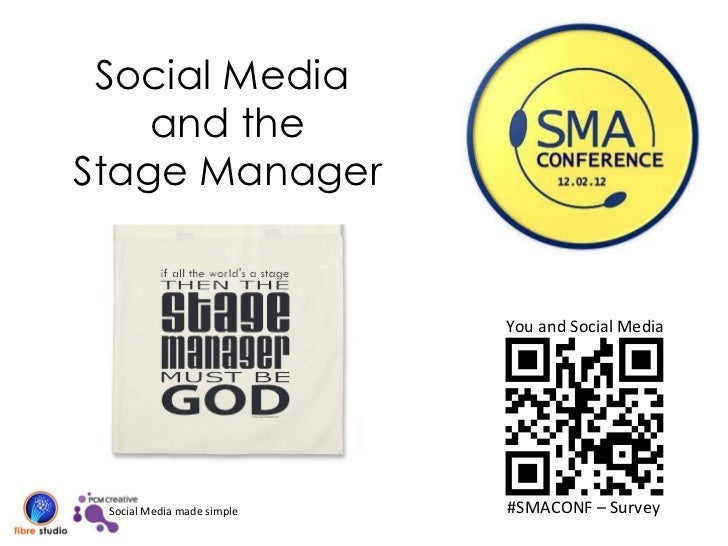 Social Media  and the Stage Manager You and Social Media #SMACONF – Survey