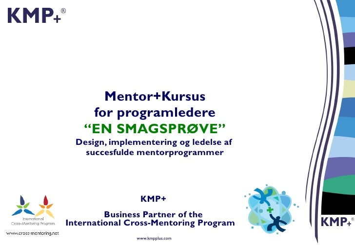 """Mentor+Kursus for programledere """"EN SMAGSPRØVE"""" Design, implementering og ledelse af  succesfulde mentorprogrammer KMP+ Bu..."""