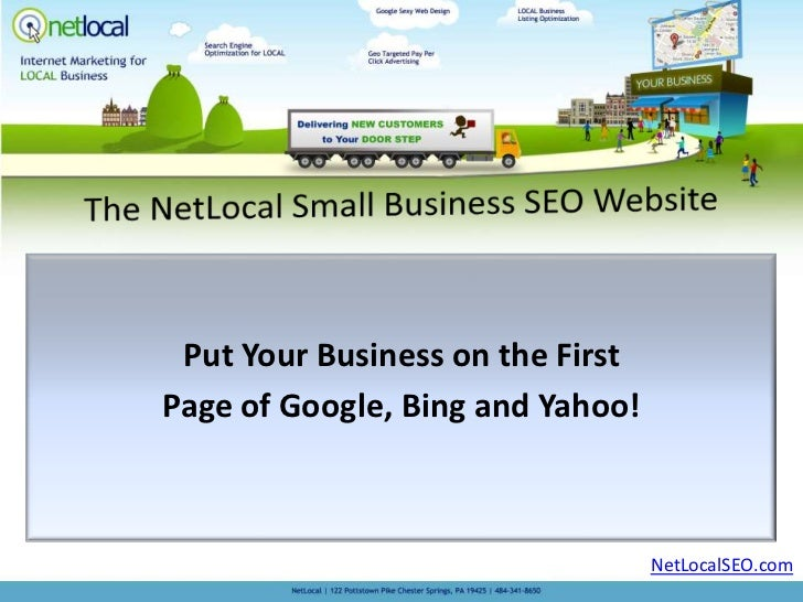 Put Your Business on the FirstPage of Google, Bing and Yahoo!                                  NetLocalSEO.com