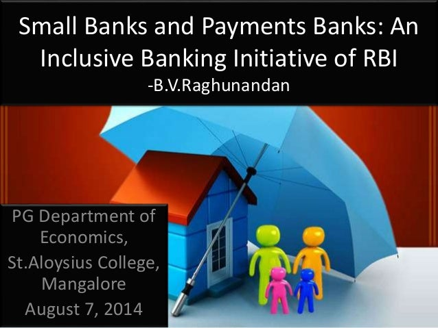 Small banks and payment banks-proposed in uly 2014 by RBI- b.v.raghunandan