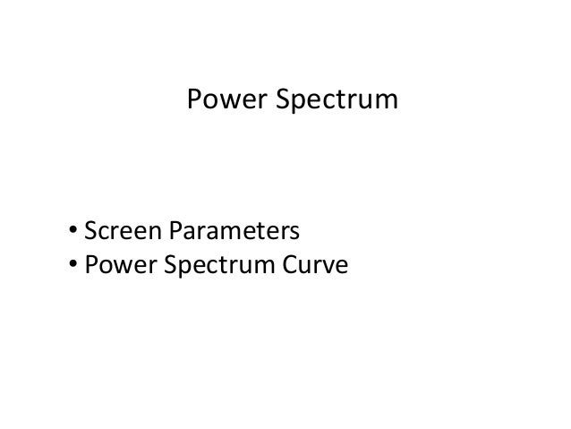 Power Spectrum • Screen Parameters • Power Spectrum Curve