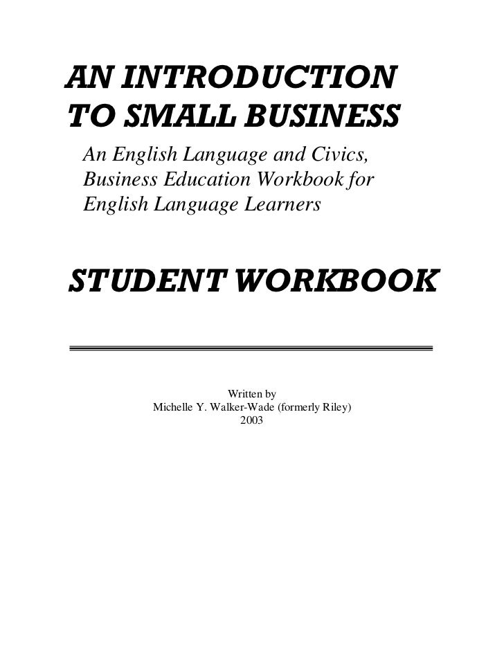 AN INTRODUCTIONTO SMALL BUSINESSAn English Language and Civics,Business Education Workbook forEnglish Language LearnersSTU...