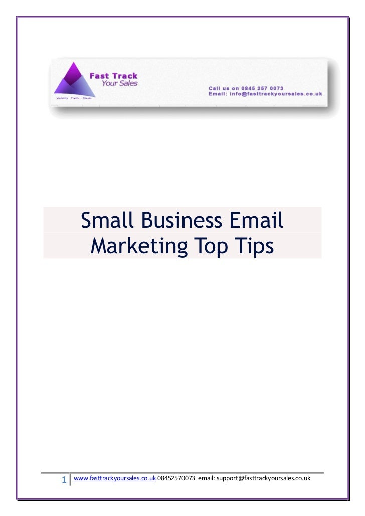 Small Business Email       Marketing Top Tips1   www.fasttrackyoursales.co.uk 08452570073 email: support@fasttrackyoursale...