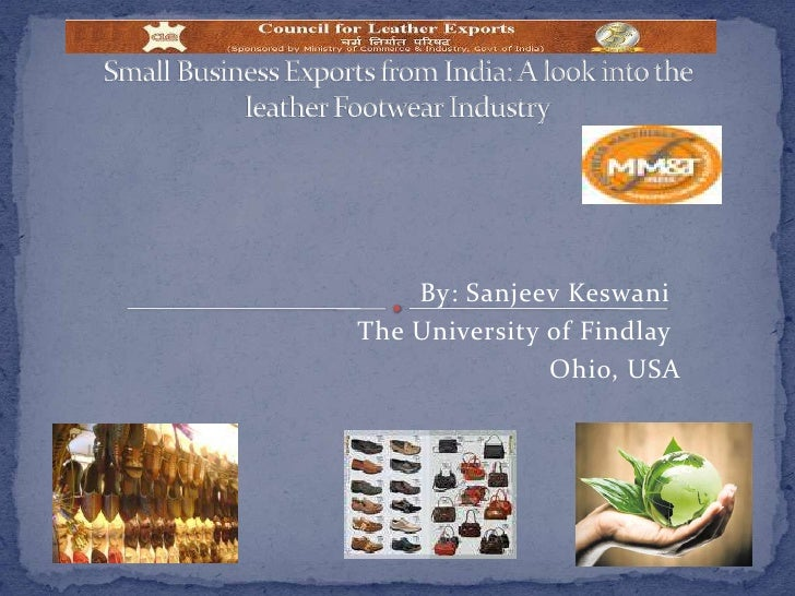Small Business Exports from India: A look into the leather Footwear Industry<br />By: Sanjeev Keswani<br />               ...