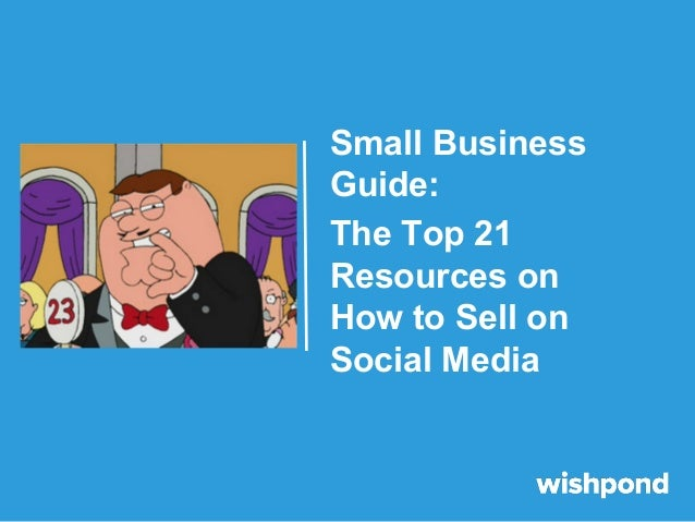 Small Business Guide: The Top 21 Resources on How to Sell on Social Media