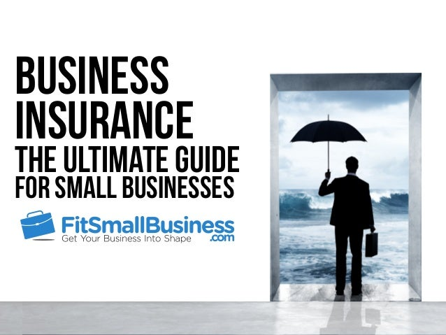 The Ultimate Guide Business Insurance For Small Businesses