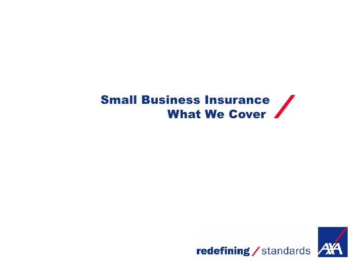 Small Business Insurance         What We Cover