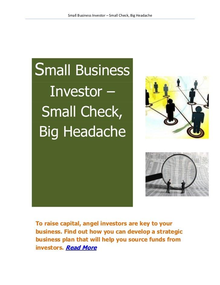 Small Business Investor – Small Check, Big HeadacheSmall Business   Investor – Small Check, Big HeadacheTo raise capital, ...