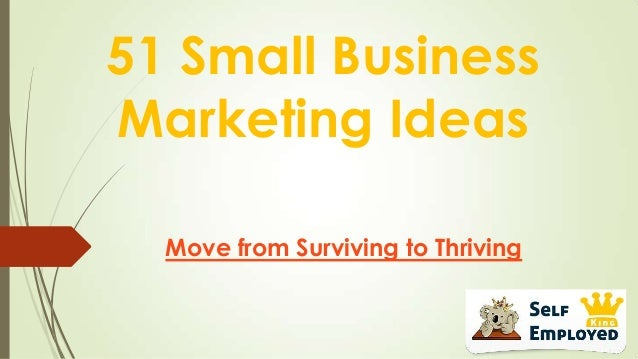 51 Small Business Marketing Ideas Move from Surviving to Thriving