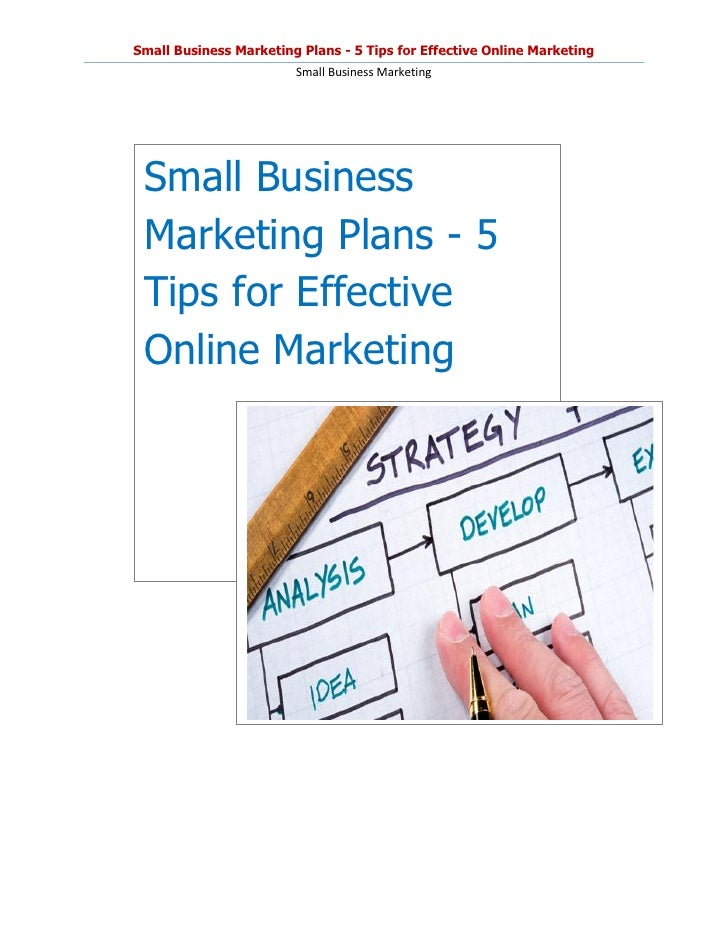 Small Business Marketing Plans - 5 Tips for Effective Online Marketing                        Small Business Marketing Sma...