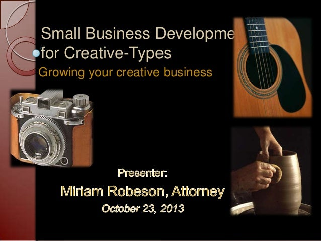 Small Business Development for Creative-Types Growing your creative business