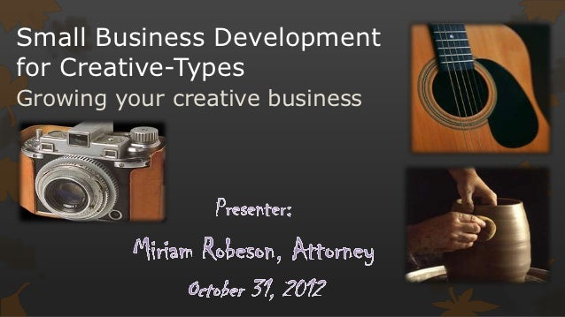 Small Business Developmentfor Creative-TypesGrowing your creative business