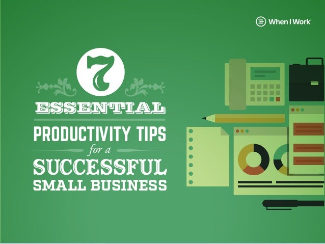 1 ESSENTIAL PRODUCTIVITY TIPS for a SUCCESSFUL SMALL BUSINESS