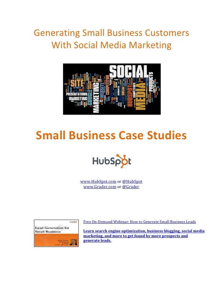 Generating Small Business Customers    With Social Media Marketing     Small Business Case Studies             www.HubSpot...