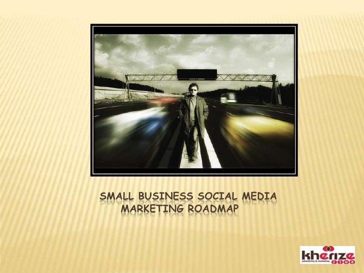 Small Business Social Media Marketing Roadmap <br />