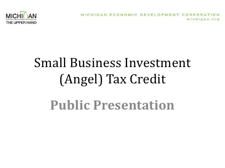 Small Business Investment   (Angel) Tax Credit  Public Presentation