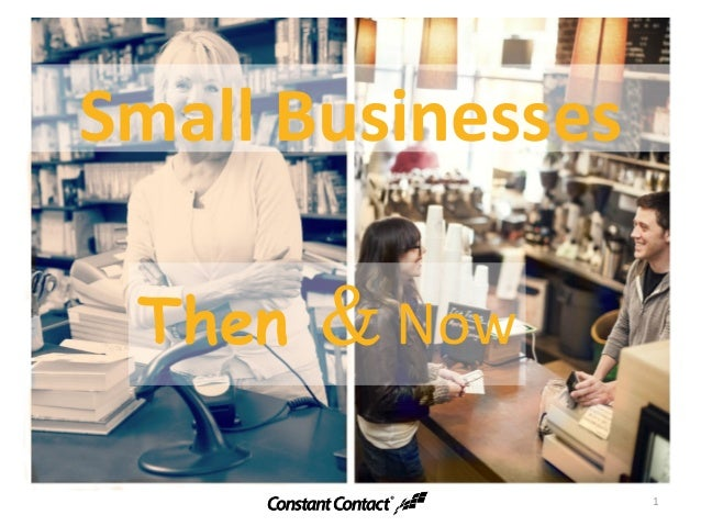 Small BusinessesThen & Now1